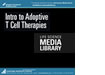 Introduction to Adoptive T Cell Therapies DVD